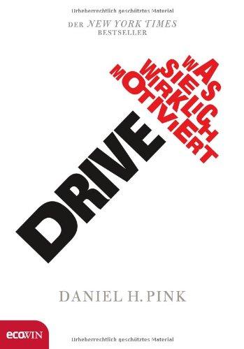 Drive: Was Sie wirklich motiviert