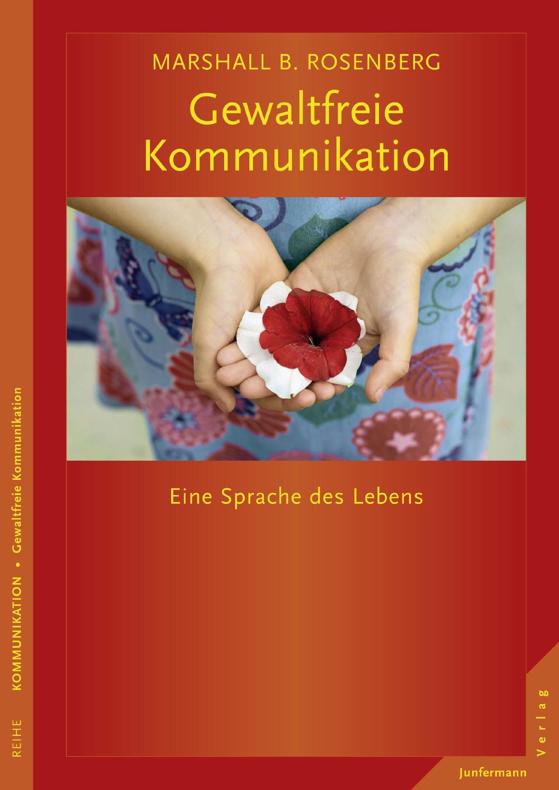 Gewaltfreie Kommunikation: Eine Sprache des Lebens